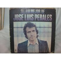 Vinilo Jose Luis Perales Si...lo Mejor