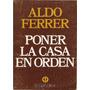 Poner La Casa En Orden - Aldo Ferrer - El Cid Editor