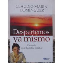 Libreriaweb Despertemos Ya Mismo - Claudio Maria Dominguez