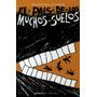 Libro El Pais De Los Muchos Suelos- Ricardo Chavez Castañeda
