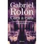 Cara A Cara Gabriel Rolon Nuevo Lef Libros
