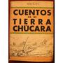 Monti: Cuentos De Mi Tierra Chúcara. Primera Edición.