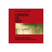 Cordero De Dios - Banda De Sonido, Sebastián Escofet