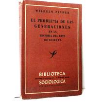 El Problema De Las Generaciones - Wilhelm Pinder- Ed. Losada