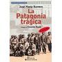 La Patagonia Tragica - Borrero - Continente
