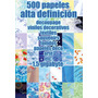 500 Papeles Alta Definicion Vinilos Decorativos+decoupage