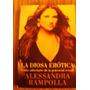 La Diosa Erotica Alessandra Rampolla