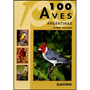 100 Aves Argentinas - Narosky / Canevari - Ed. Albatros