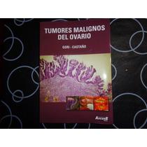 Tumores Malignos Del Ovario, Gori- Castaño