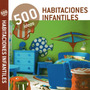 Habitaciones Infantiles 500 Ideas Edit Loft Publications