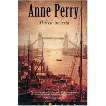 Marea Incierta - Anne Perry - Ediciones B