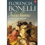 Indias Blancas Ii - La Vuelta Del Ranquel De Florencia Bo...