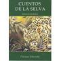 Cuentos De La Selva - Horacio Quiroga - Rosario