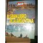 El Gran Libro De La Argentina - De Revista Gente - En Color