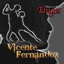 Vicente Fernandez Mano A Mano Tangos Disponible 24-06