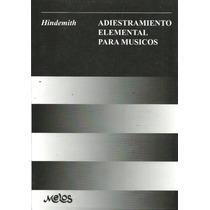 Hindemith. Adiestramiento Elemental Para Músicos