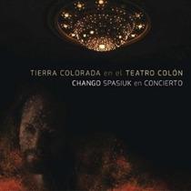 Chango Spasiuk Tierra Colorada En El Teatro Cd+dvd Ya Dispo