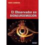 El Observador En Bioneuroemocion Papel Local A La Calle