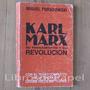 Karl Marx Su Pensamiento Y Su Revolución Miguel Poradowski