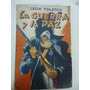 La Guerra Y La Paz - Leon Tolstoy - Edit. Tor - 1946