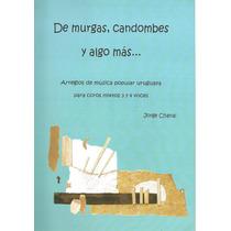 Jorge Chanal - Coros - De Murgas, Candombes Y Algo Más...
