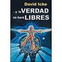 ... Y La Verdad Os Hará Libres - David Icke