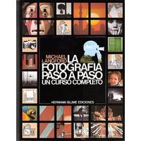 La Fotografía Paso A Paso - Un Curso Completo - Langford