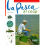 Libro Pesca Al Coup Guia D Pesca Tecnicas Patrick Guillotte