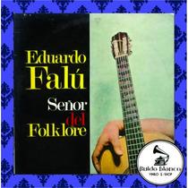 Disco Vinilo Eduardo Falu Señor Del Folklore