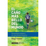 El Caño Mas Bello Del Mundo - J.r.riquelme - Diego Tomasi