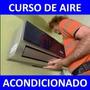 Instalacion Aire Acondicionado Y Refrigeracion Con Videos*