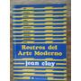 Rostros Del Arte Moderno - Jean Clay