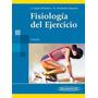 Fisiología Del Ejercicio. Chicharro - Vaquero