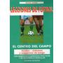 Lecciones De Fútbol El Centro Del Campo Manuel Gandin