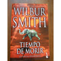 Wilbur Smith. Tiempo De Morir. La Saga Courtney.