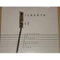 Gilberto Gil Concerto Di Cordas & Maquinas De Ritmo Cd Nuevo