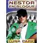Nestor En Bloque Luna Park ( Dvd )