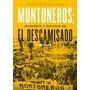 Montoneros - Ideología Y Política En El Descamisado - Nadra