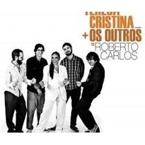 Teresa Cristina + Os Uotros= Roberto Carlos ;nuevo Y Cerrado