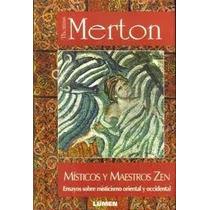 Misticos Y Maestros Zen,misticismo,thomas Merton-libros