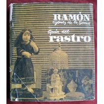 Gómez De La Serna, Ramón: Guía Del Rastro. Primera Edición!