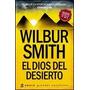 El Dios Del Desierto - Wilbur Smith - Planeta