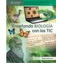 Enseñando Biologia Con Las Tic - Pablo Salomón - Nuevo