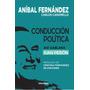 Conducción Política Así Hablaba Juan Perón Aníbal Fernández