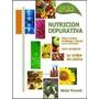 Nutricion Depurativa. Naturismo. Nestor Palmetti