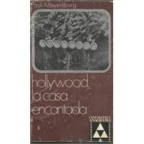 Hollywood La Casa Encantada,paul Mayersberg-libros