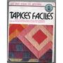 Tapices Faciles / Los Baby Books De Artesania / Edit Cuantic