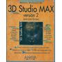 3d Studio Max Version 2 Javier Lopez Escriba Manual Anaya