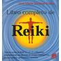 El Libro Completo De Reiki - Ejercicios - Jimenez Solana
