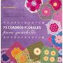 75 Cuadros Fllorales Para Ganchillo - Betty Barnden- Librero